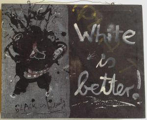 White is Beauty... Black is better!
